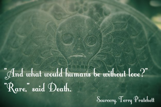 And what would humans be without love? Rare, said Death