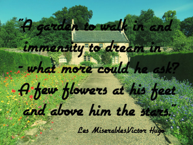 A garden to walk in and immensity to dream in